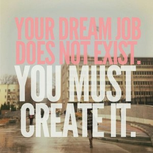 Dream Job: Turning Your Passion Into A Successful Career